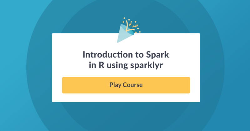 New Course: Introduction to Spark in R using sparklyr